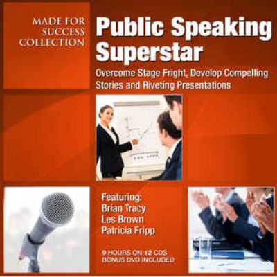 Public Speaking Superstar: Overcome Stage Fright, Develop Compelling Stories and Riveting Presentations [With DVD] 9781441752826