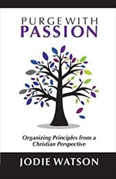 Purge with Passion: Organizing Principles from a Christian Perspective 21022215