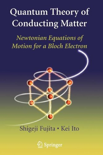 Quantum Theory of Conducting Matter: Newtonian Equations of Motion for a Bloch Electron 9781441925473