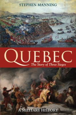 Quebec: The Story of Three Sieges 9781441113597