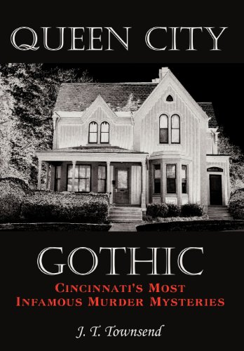 Queen City Gothic: Cincinnati's Most Infamous Murder Mysteries 9781449018917