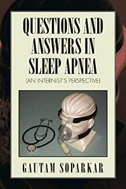 Questions and Answers in Sleep Apnea (an Internist's Perspective) 9781441541284