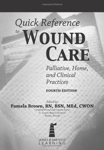 Quick Reference to Wound Care: Palliative, Home, and Clinical Practices 9781449600112