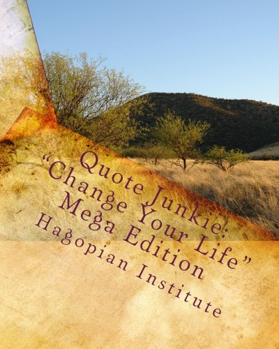 Quote Junkie: Change Your Life Mega Edition