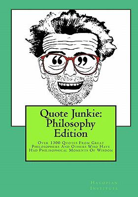 Quote Junkie: Philosophy Edition 9781449968472