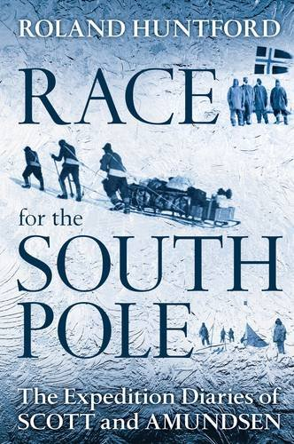 Race for the South Pole: The Expedition Diaries of Scott and Amundsen 9781441126672