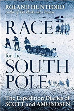 Race for the South Pole: The Expedition Diaries of Scott and Amundsen 9781441169822