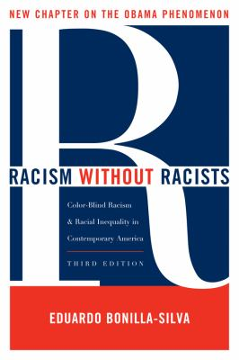 Racism Without Racists: Color-Blind Racism and the Persistence of Racial Inequality in the United States 9781442202184