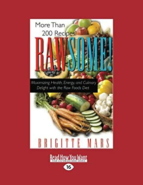 Rawsome!: Maximizing Health, Energy, and Culinary Delight with the Raw Foods Diet (Large Print 16pt) 9781442978560