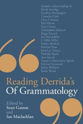 Reading Derrida's of Grammatology 9781441146762