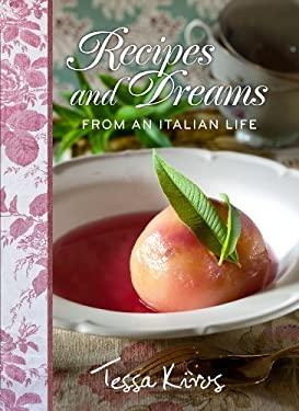 Recipes and Dreams from an Italian Life 9781449425210