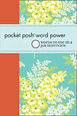 Pocket Posh Word Power: 120 Job Interview Words You Should Know 9781449401382
