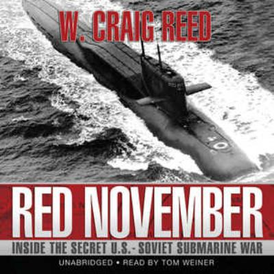 Red November: Inside the Secret U.S.-Soviet Submarine War 9781441752666