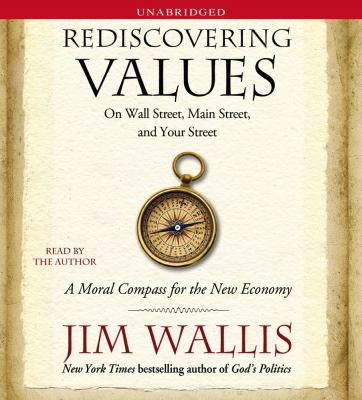 Rediscovering Values: On Wall Street, Main Street, and Your Street: A Moral Compass for the New Economy 9781442305090