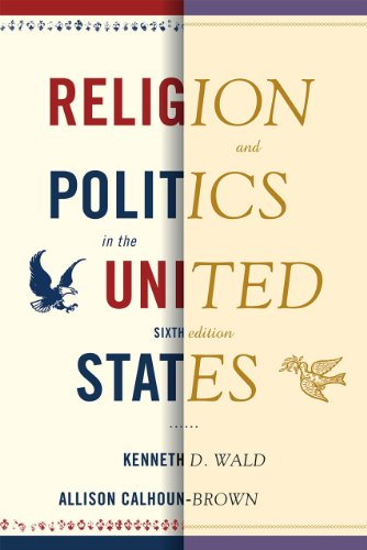 Religion and Politics in the United States Kenneth D. Wald