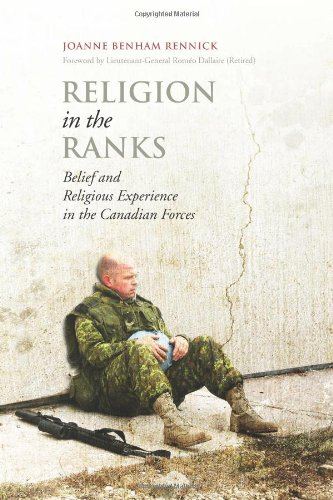 Religion in the Ranks: Belief and Religious Experience in the Canadian Forces 9781442642874