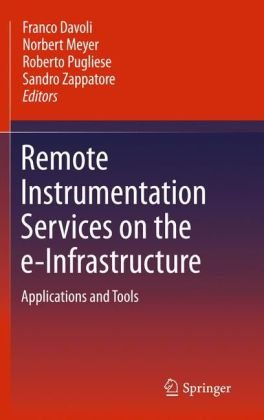 Remote Instrumentation Services on the e-Infrastructure: Applications and Tools 9781441955739