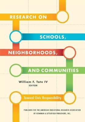 Research on Schools, Neighborhoods and Communities: Toward Civic Responsibility 9781442204676