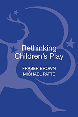 Rethinking Children's Play 9781441173669