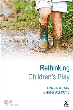 Rethinking Children's Play 9781441194695