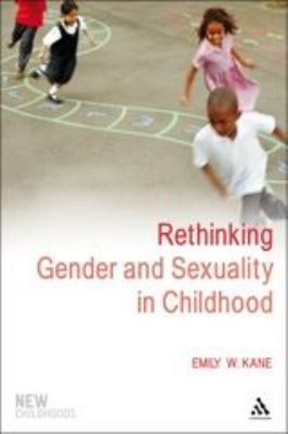 Rethinking Gender and Sexuality in Childhood 9781441135575