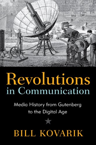Revolutions in Communication: Media History from Gutenberg to the Digital Age 9781441114600