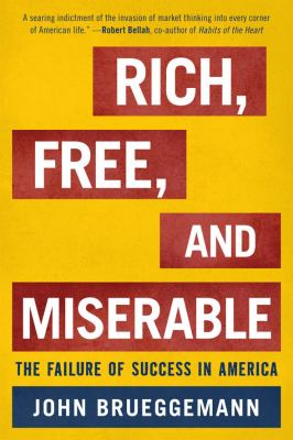 Rich, Free, and Miserable: The Failure of Success in America 9781442200937