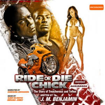 Ride or Die Chick: The Story of Treacherous and Teflon 9781441720863