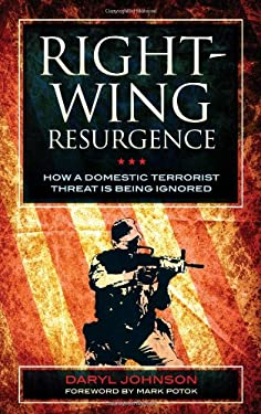 Right-Wing Resurgence: How a Domestic Terrorist Threat Is Being Ignored 9781442218963