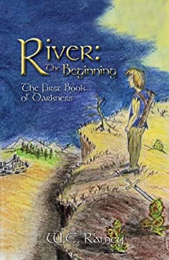 River: The Beginning: The First Book of Darkness 9781440120251