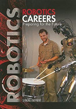 Robotics Careers: Preparing for the Future 9781448822539