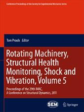 Rotating Machinery, Structural Health Monitoring, Shock and Vibration, Volume 5: Proceedings of the 29th IMAC, a Conference on Str 12994232