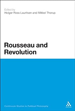 Rousseau and Revolution 9781441128973