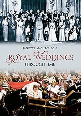 Royal Weddings Through Time 9781445604404
