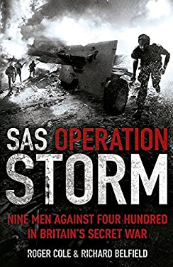 SAS Operation Storm: Nine Men Against Four Hundred in Britain's Secret War 9781444726954