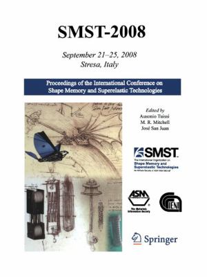 SMST 2008: Proceedings of the International Conference on Shape Memory and Superelastic Technologies, September 21-25, 2008 Stres 9781441908452