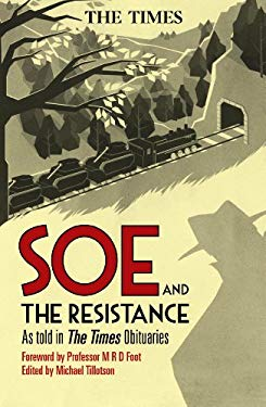 SOE and the Resistance: As Told in the Times Obituaries 9781441119711