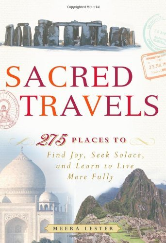 Sacred Travels: 274 Places to Find Joy, Seek Solace, and Learn to Live More Fully 9781440524899