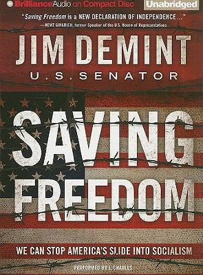 Saving Freedom: We Can Stop America's Slide Into Socialism 9781441811585