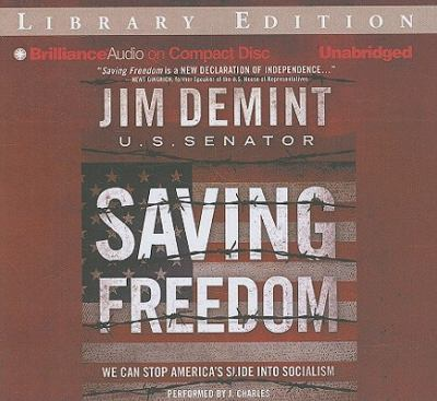 Saving Freedom: We Can Stop America's Slide Into Socialism 9781441811592