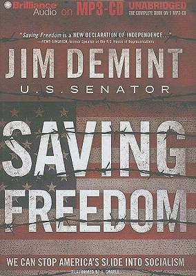 Saving Freedom: We Can Stop America's Slide Into Socialism 9781441811608