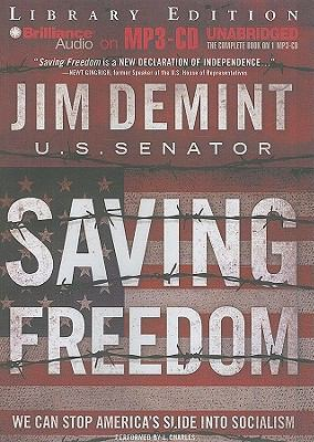 Saving Freedom: We Can Stop America's Slide Into Socialism 9781441811615