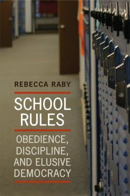 School Rules: Obedience, Discipline and Elusive Democracy 9781442610415