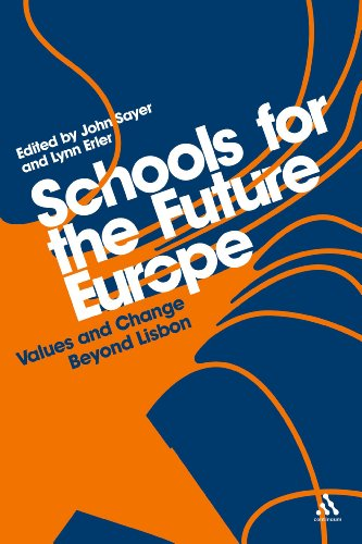 Schools for the Future Europe: Values and Change Beyond Lisbon 9781441131942