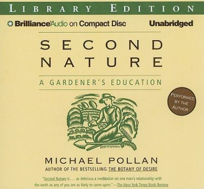 Second Nature: A Gardener's Education 9781441834560