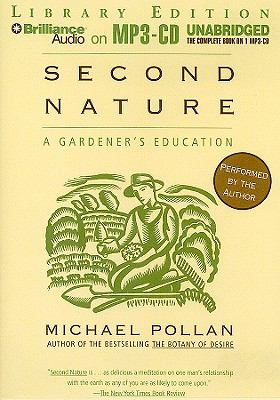 Second Nature: A Gardener's Education 9781441834584