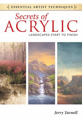 Secrets of Acrylic: Landscapes Start to Finish 9781440321580