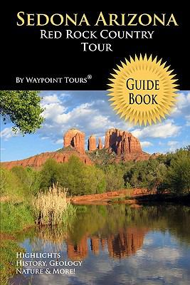 Sedona Arizona Red Rock Country Tour Guide Book 9781448688449