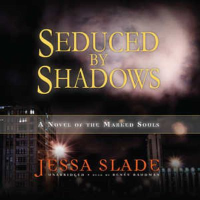 Seduced by Shadows: A Novel of the Marked Souls 9781441734532
