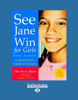 See Jane Win for Girls: A Smart Girl's Guide to Success (Easyread Large Edition) 9781442998094